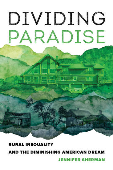 Dividing Paradise - Rural Inequality and the Diminishing American Dream - cover