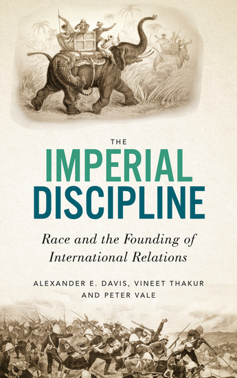 The Imperial Discipline - Race and the Founding of International Relations - cover