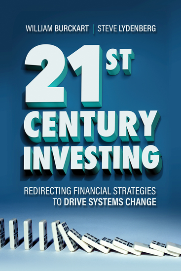 21st Century Investing - Redirecting Financial Strategies to Drive Systems Change   - cover