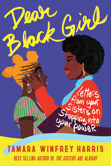 Dear Black Girl - Letters From Your Sisters on Stepping Into Your Power - cover