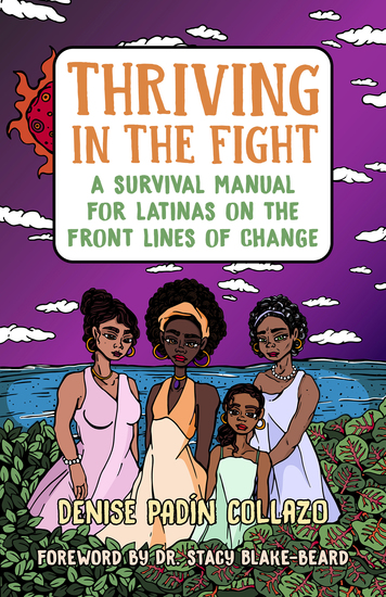 Thriving in the Fight - A Survival Manual for Latinas on the Front Lines of Change - cover