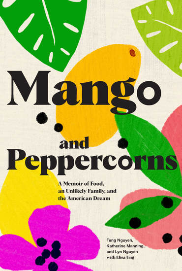 Mango and Peppercorns - A Memoir of Food an Unlikely Family and the American Dream - cover