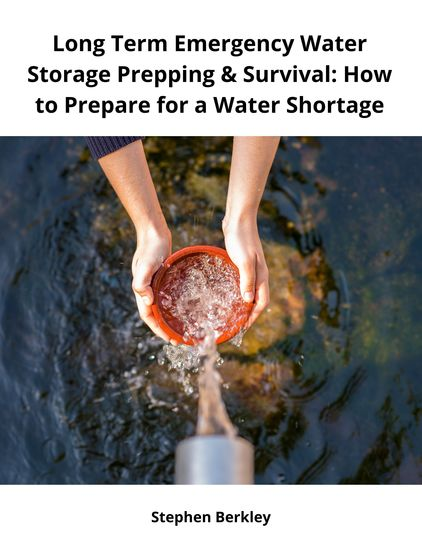 Long Term Emergency Water Storage Prepping & Survival: How to Prepare for a Water Shortage - cover