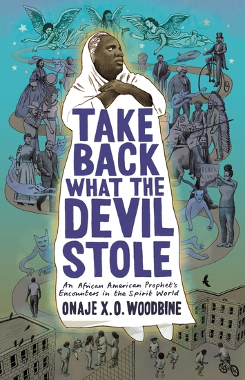 Take Back What the Devil Stole - An African American Prophet's Encounters in the Spirit World - cover