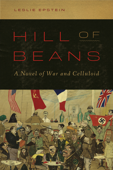 Hill of Beans - A Novel of War and Celluloid - cover