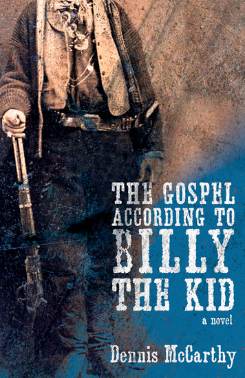 The Gospel According to Billy the Kid - A Novel - cover