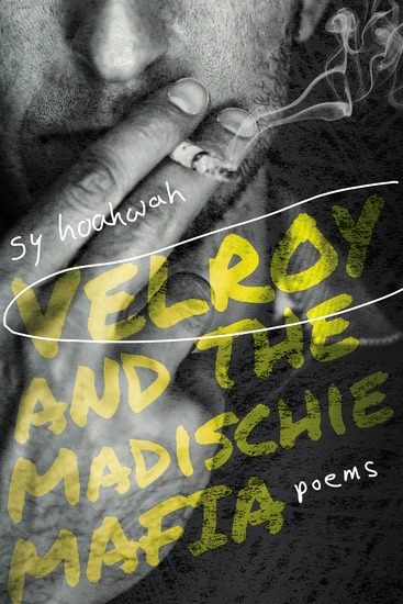 Velroy and the Madischie Mafia - Poems - cover