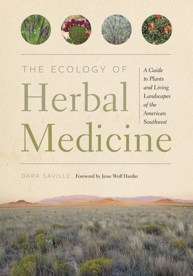 The Ecology of Herbal Medicine - A Guide to Plants and Living Landscapes of the American Southwest - cover
