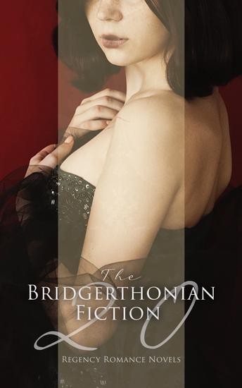 The Bridgerthonian Fiction - 20 Regency Romance Novels - Fantomina Belinda The Wanderer Sense and Sensibility Vanity Fair Anti-Pamela Miss Marjoribanks - cover