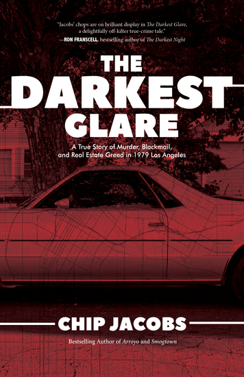 The Darkest Glare - A True Story of Murder Blackmail and Real Estate Greed in 1979 Los Angeles - cover