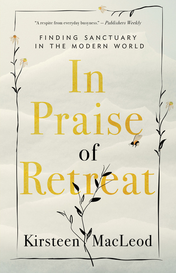In Praise of Retreat - Finding Sanctuary in the Modern World - cover