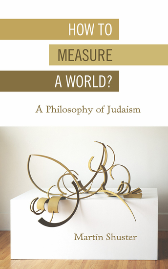 How to Measure a World? - A Philosophy of Judaism - cover
