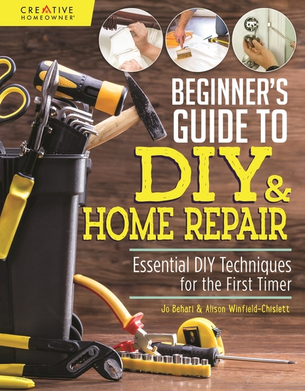Beginner's Guide to DIY & Home Repair - Essential DIY Techniques for the First Timer - cover