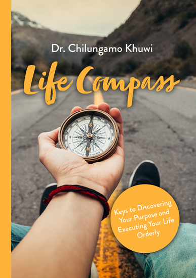 Life Compass - Keys to Discovering Your Purpose and Executing Your Life Orderly - cover
