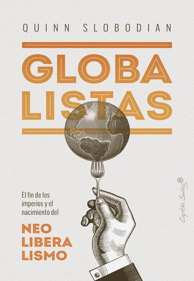 Globalistas - El fin de los imperios y el nacimiento del neoliberalismo - cover