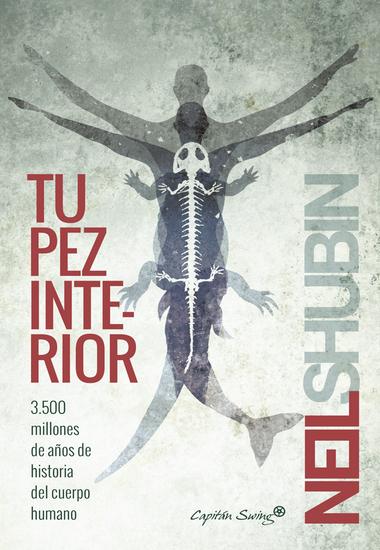 Tu pez interior - 3500 millones de años de historia del cuerpo humano - cover