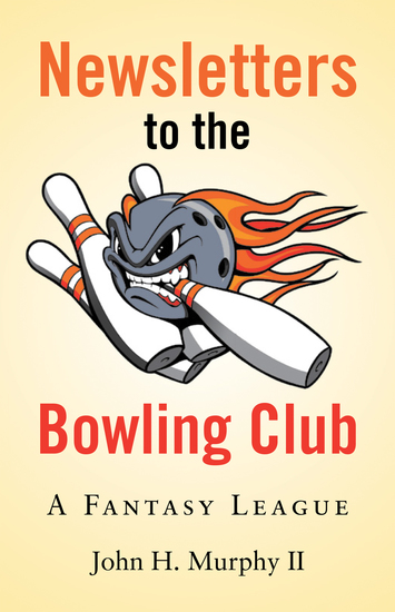 Newsletters to the Bowling Club - A Fantasy League - cover