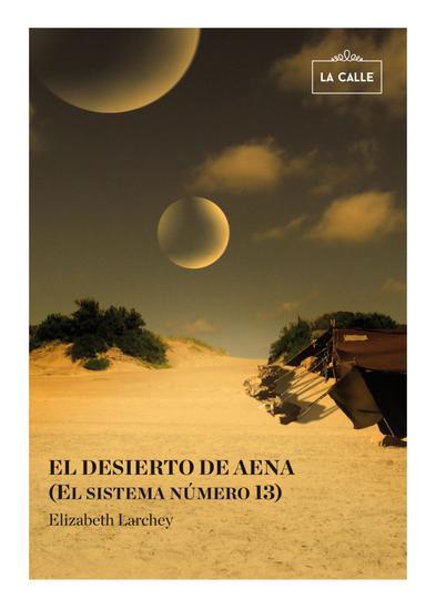 El desierto de Aena - (El sistema número 13) - cover