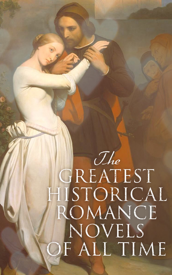 The Greatest Historical Romance Novels of All Time - Pride and Prejudice The Wanderer The Age of Innocence The Wings of the Dove Jane Eyre Patronage Wuthering Heights - cover