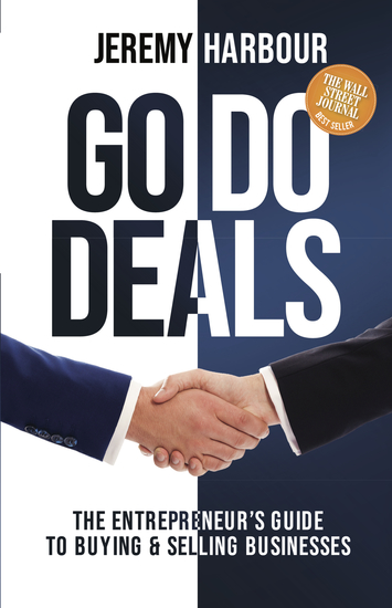 Go Do Deals - The Entrepreneur's Guide to Buying & Selling Businesses - cover