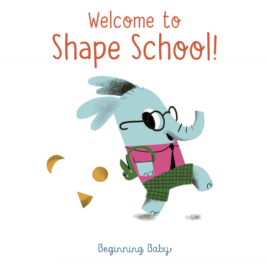 Welcome To Shape School! - Beginning Baby - cover