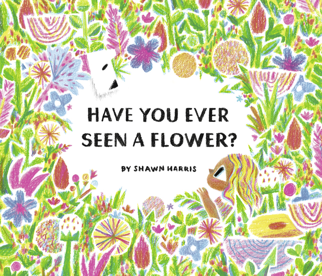 Have You Ever Seen a Flower? - cover
