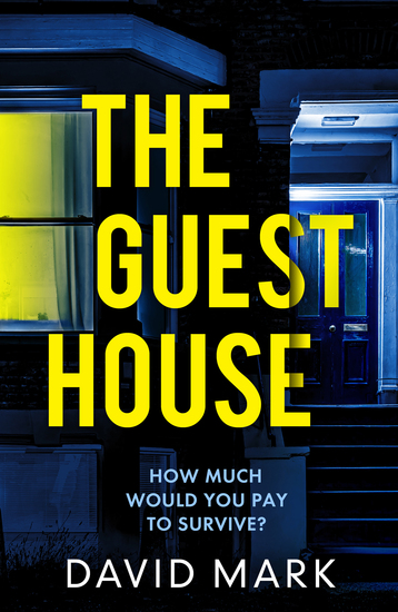The Guest House - A gripping psychological thriller from the Sunday Times bestselling author of Richard & Judy pick Dark Winter - cover