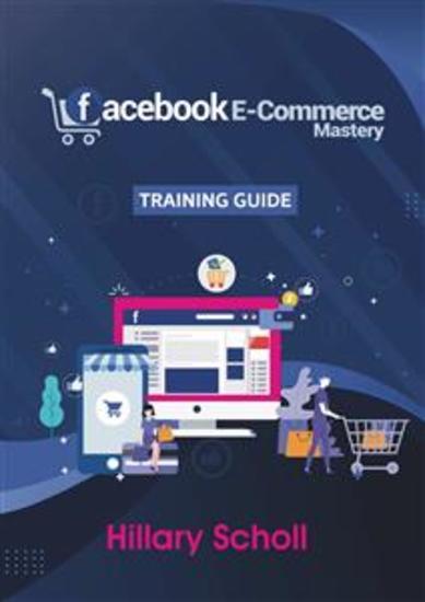 Facebook E-Commerce Mastery Training Guide - cover