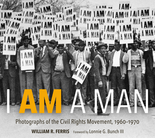 I AM A MAN - Photographs of the Civil Rights Movement 1960-1970 - cover