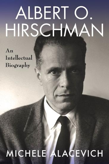 Albert O Hirschman - An Intellectual Biography - cover