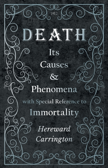 Death: Its Causes and Phenomena with Special Reference to Immortality - cover
