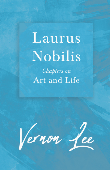 Laurus Nobilis - Chapters on Art and Life - With a Dedication by Amy Levy - cover