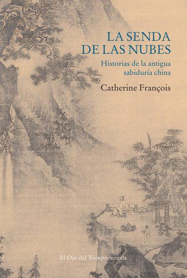 La senda de las nubes - Historias de la antigua sabiduría china - cover
