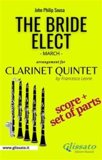 The Bride Elect - Clarinet Quintet (score & parts) - March - cover