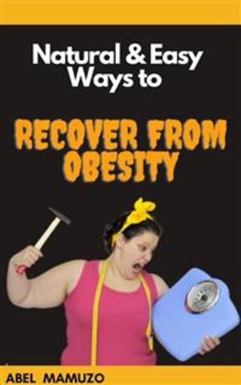 Natural & Easy Ways to Recover from Obesity - cover