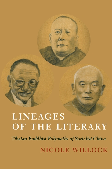 Lineages of the Literary - Tibetan Buddhist Polymaths of Socialist China - cover