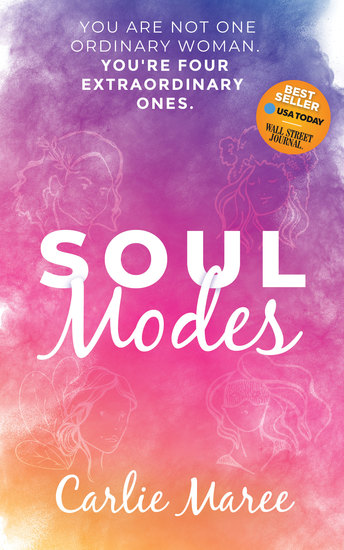 Soul Modes - You Are Not One Ordinary Woman You're Four Extraordinary Ones - cover