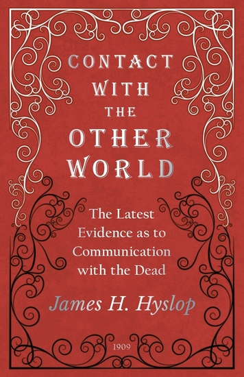 Contact with the Other World - The Latest Evidence as to Communication with the Dead - cover