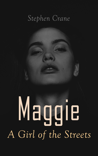 Maggie - A Girl of the Streets - Tale of New York - cover