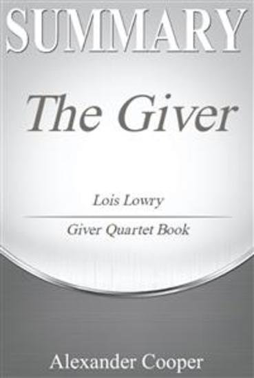 Summary of The Giver - by Lois Lowry - Giver Quartet Book - A Comprehensive Summary - cover