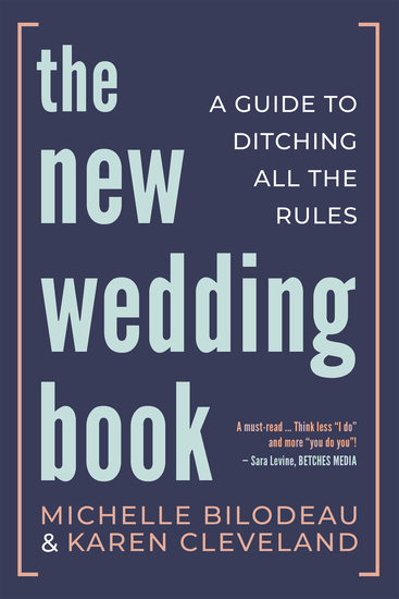 The New Wedding Book - A Guide to Ditching All the Rules - cover