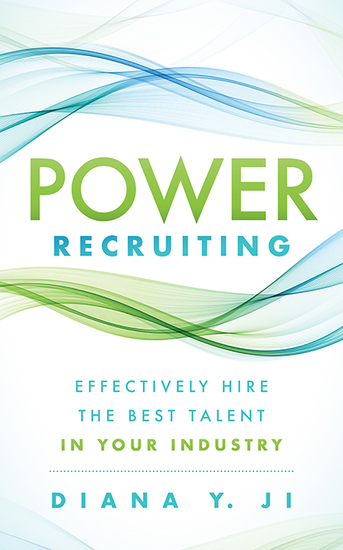 Power Recruiting - Effectively Hire the Best Talent in Your Industry - cover