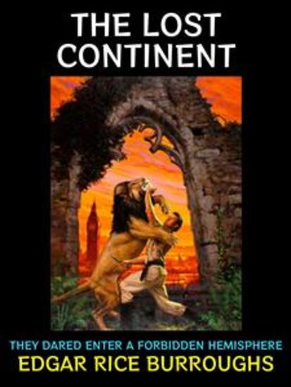 The Lost Continent - They Dared Enter A Forbidden Hemisphere - cover