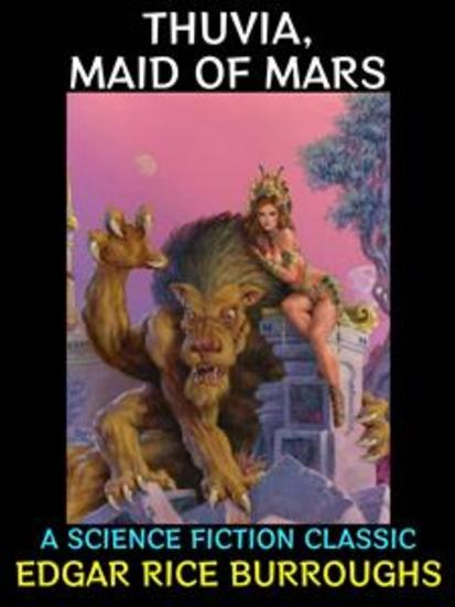 Thuvia Maid of Mars - A Science Fiction Classic - cover