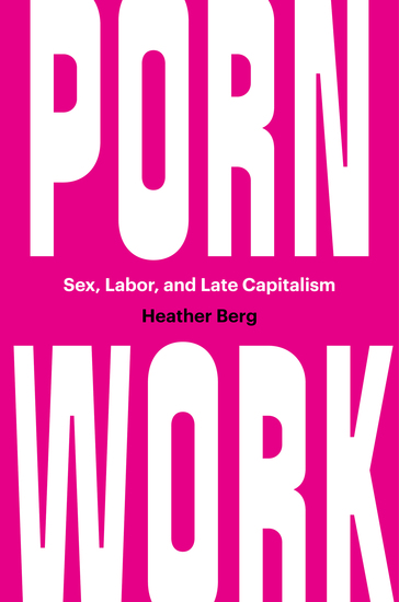 Porn Work - Sex Labor and Late Capitalism - cover