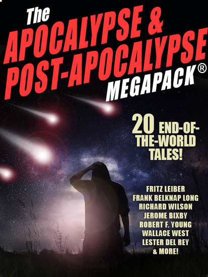 The Apocalypse & Post-Apocalypse MEGAPACK® - 20 End-of-the-World Tales - cover
