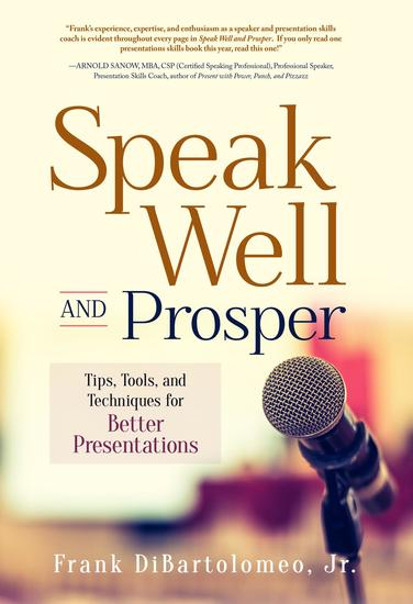 Speak Well and Prosper - Tips Tools and Techniques for Better Presentations - cover