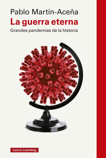 La guerra eterna - Grandes pandemias en la historia - cover
