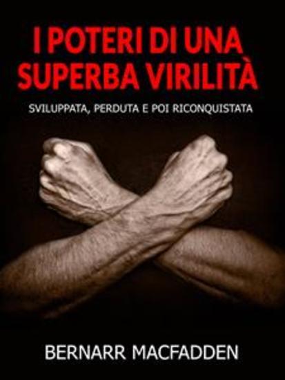 I poteri di una superba virilità (Tradotto) - Sviluppata perduta e poi riconquistata - cover