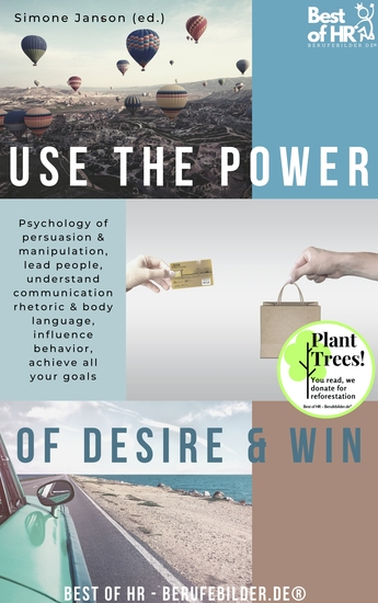 Use the Power of Desire & Win - Psychology of persuasion & manipulation lead people understand communication rhetoric & body language influence behavior achieve all your goals - cover